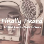 Finally Heard: A Silent Sorority Finds Its Voice